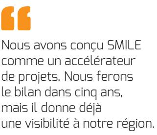 Nous avons conçu SMILE comme un accélérateur de projets. Nous ferons le bilan dans cinq ans, mais il donne déjà une visibilité à notre région.